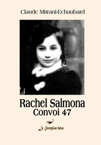 Mitrani-echau Claude - Rachel Salmona Convoi 47.