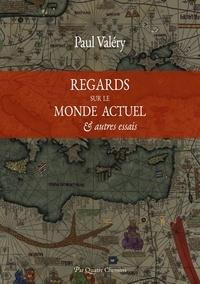Paul Valéry - Regards sur le monde actuel et autres essais.