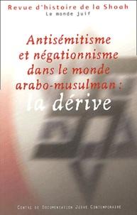 Georges Bensoussan et Robert-S Wistrich - Revue d'histoire de la Shoah N° 180, Janvier-juin : Antisémitisme et négationnisme dans le monde arabo-musulman : la dérive.