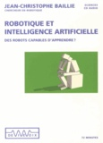 Jean-Christophe Baillie - Robotique et intelligence artificielle - Des robots capables d'apprendre ?. 1 CD audio