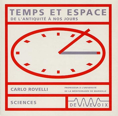 Carlo Rovelli - Temps et espace - De l'antiquité à nos jours, CD audio.