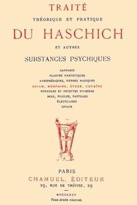 Amici Librorum - Traité théorique et pratique du haschich et autres substances psychiques.