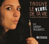 Sarah Roubato - Trouve le verbe de ta vie - Et autres lettres sonores.