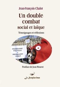 Chalot J.francois - Un double combat social et laïque.