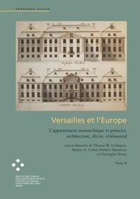 Thoma Gaehtgens - Versailles et l'Europe Volume 2 - L'appartement monarchique et princier, architecture, décor, cérémonial.