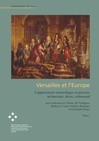 Freder Bussmann - Versailles et l'Europe - L'appartement monarchique et princier, architecture, dècor, cérémonial.