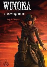 Cheyron guy Du - Winona  : Winona - I. La Vengeance.