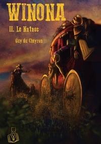 Cheyron guy Du - Winona  : Winona - II. Le Nataos.