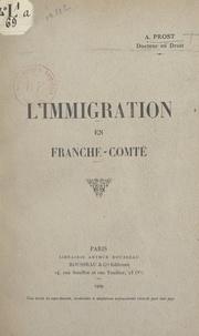 A. Prost - L'immigration en Franche-Comté.