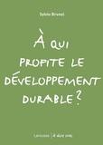 A qui profite le développement durable ?.