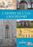 A.R.C.E.F. - L'épopée de l'eau à Rochefort.