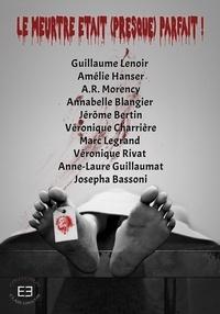 A R Morency et Jérôme Bertin - Le meurtre était (presque) parfait !.