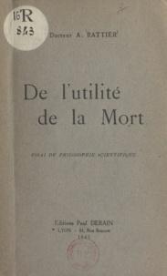 A. Rattier - De l'utilité de la mort - Essai de philosophie scientifique.