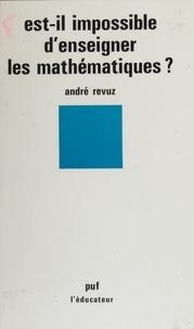A Revuz - Est-il impossible d'enseigner les mathématiques ?.