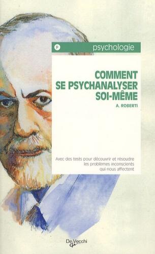 A Roberti - Comment se psychanalyser soi-même ?.