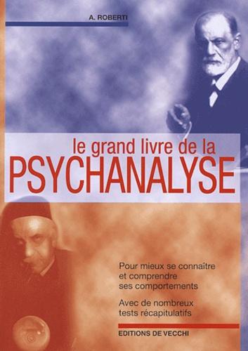A Roberti - Le grand livre de la psychanalyse.
