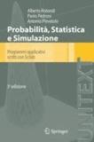A. Rotondi et P. Pedroni - Probabilità Statistica e Simulazione - Programmi applicativi scritti con Scilab.