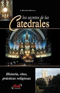 A. Roversi Monaco - Los secretos de las catedrales. Historia, ritos, prácticas religiosas.