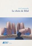 A.S.Lamarzelle - Le choix de Bilal - Roman policier.
