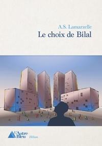 A.S. Lamarzelle - Le choix de bilal.