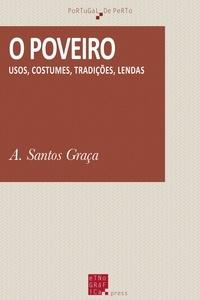 A. Santos Graça - O Poveiro - Usos, costumes, tradições, lendas.
