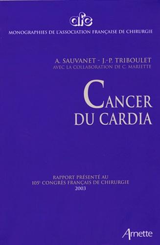 A Sauvanet et Jean-Pierre Triboulet - Cancer du cardia.