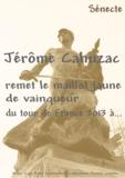 A. Sénecte - Jérôme Cahuzac remet le maillot jaune de vainqueur du tour de France 2013 à....
