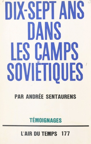 DIX-SEPT ANS DANS LES CAMPS SOVIETIQUES
