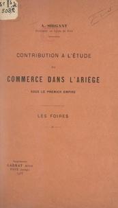 A. Sirgant - Contribution à l'étude du commerce dans l'Ariège sous le Premier Empire - Les foires.