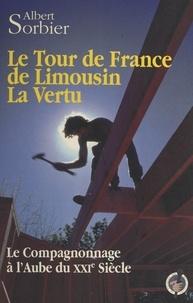 A Sorbier - Le tour de France de Limousin la Vertu - Le compagnonnage à l'aube du XXIe siècle.