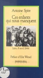 A Spire - Ces enfants qui nous manquent - Izieu, 6 avril 1944.