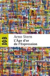 A Stern - L'Age d'or de l'Expression.