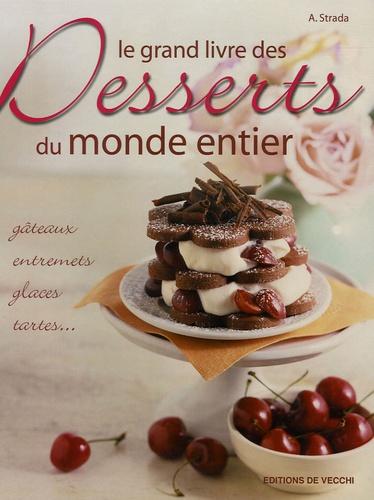 A Strada - Le grand livre des Desserts du monde entier.