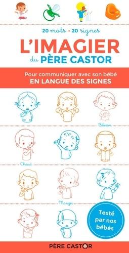 A. Telier et Madeleine Brunelet - L'imagier du Père Castor pour communiquer avec son bébé en langue des signes.