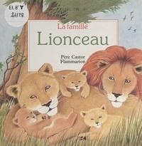 A. Telier et Annick Bougerolle - La famille Lionceau.