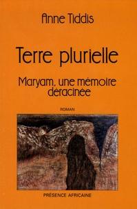 A Tiddis - Terre plurielle - Maryam, une mémoire déracinée 1954-1964 L'instant où une enfant devient adolescente dans l'Algérie en guerre.
