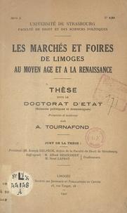 A. Tournafond - Les marchés et foires de Limoges au Moyen Âge et à la Renaissance - Thèse pour le Doctorat d'État ès Sciences politiques et économiques.