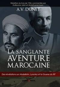 A.-V. Dunet - La sanglante aventure marocaine.