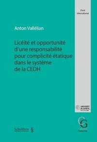 A. Vallelian - Licéité et opportunité d'une responsabilité pour complicité étatique - Dans le système de la CEDH.