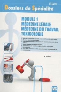 A. Veron - Module 1 Médecine légale - Médecine du travail - Toxicologie.