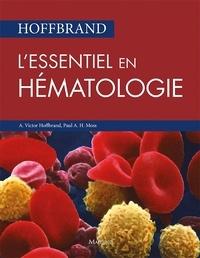 A-Victor Hoffbrand et Paul A.H. Moss - Hoffbrand - L'essentiel en hématologie.