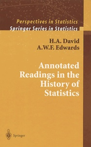 A-W-F Edwards et H-A David - Annotated Readings in the History of Statistics.