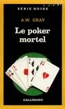 A-W Gray - Le Poker mortel.