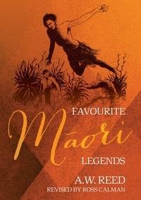 A.W. Reed et Ross Calman - Favourite Māori Legends.