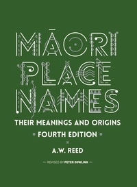 A.W. Reed et Peter Dowling - Māori Place Names - Their Meanings and Origins.