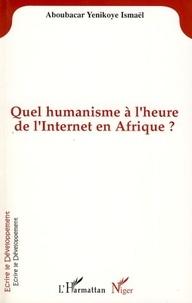 A y. Ismael - Quel humanisme a l'heure de l'internet en afrique?.