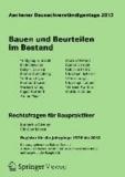 Aachener Bausachverständigentage 2013 - Bauen und Beurteilen im Bestand.