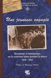 AAEE - Une jeunesse engagée - Documents et témoignages sur le scoutisme laïque pendant la guerre 1939-1945.