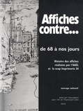 AAEL - Affiches contre... de 68 à nos jours - Histoire des affiches réalisées par l'AAEL et la coopérative d'imprimerie 34.