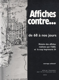 Deedr.fr Affiches contre... de 68 à nos jours - Histoire des affiches réalisées par l'AAEL et la coopérative d'imprimerie 34 Image